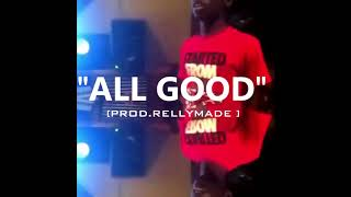 "[FREE] ""All Good"" Speaker Knockerz/RellyMade Type Beat (Prod.RellyMade x MidlowBeats)"
