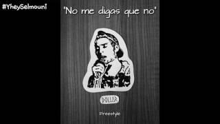 """$ Dollar $ - """"No me digas que no"""" - (Letra-Freestyle) - (Dollar Selmouni)"""