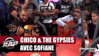 [INÉDIT] Chico & The Gypsies avec Sofiane en live #PlanèteRap