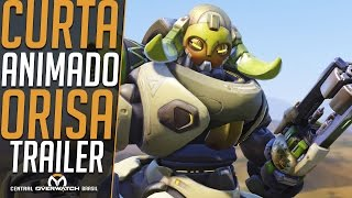 [CURTA DE ANIMAÇÃO] ORISA - TRAILER DO HERÓI (FAN MADE) - Central Overwatch Brasil