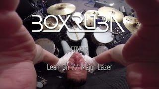 BOXRUBA // LIVE: Major Lazer & DJ Snake // Lean On (feat. MØ)