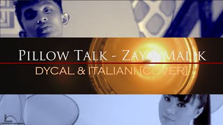 Pillow Talk - Zayn Malik [DYCAL & ITALIANI COVER]