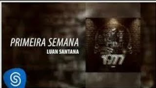 Luan Santana - Primeira semana