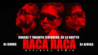 Chacal y Yakarta ft. De La Ghetto - Raca  Raca (Official Remix)  ((CALENTNANDOLAZONA.COM))