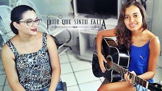 Pior que sinto falta - Lexa (Cover Dani Sousa ft. Dandara Macêdo)