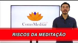 Riscos da Meditação   Saulo Fong