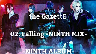 the GazettE - 02.Falling -NINTH MIX- [NINTH ALBUM]