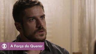 A Força do Querer: capítulo 45 da novela, quarta, 24 de maio, na Globo