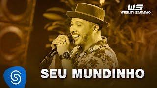 Wesley Safadão - Seu mundinho [DVD WS EM CASA]