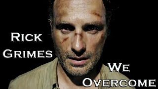 Rick Grimes   We Overcome   The Walking Dead (Music Video)