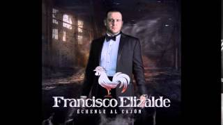 Echenle al Cajon - Francisco Elizalde