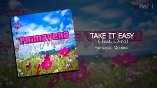 Francisco Moreira Ft. D-ro - Take It Easy