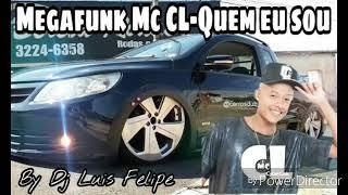 Megafunk-Mc CL quem eu sou-Dj Luis Felipe