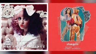 Stranger's House (Mashup) - Melanie Martinez & Halsey ft. Lauren Jauregui