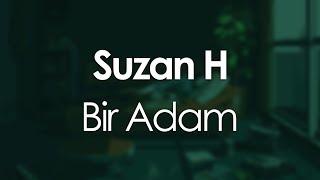 Suzan H - Bir Adam