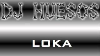 DJ Huesos - Loka (Tribal Private Mix) 2011