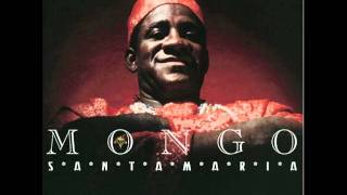 Mongo Santamaria - Mama Papa Tu