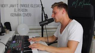 Nicky Jam ft. Enrique Iglesias - El Perdón (German Cover)