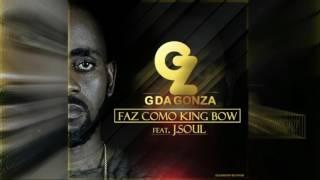 G da Gonza X J.Soul - Faz Como King Bow