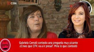 Gabriela Cerruti contesto una pregunta picante ¿Crees que CFK va a ir presa?. Mira lo que contestó