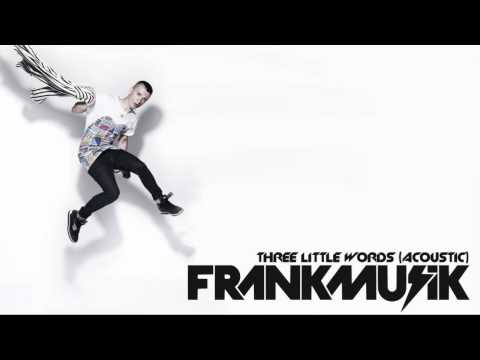 frankmusik-3-little-words-acoustic-hd-blatentlies