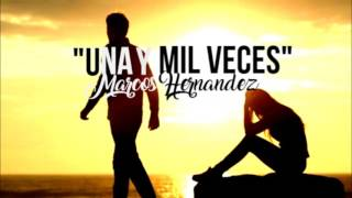 Una Y Mil Veces-Marcos Hernandez(Audio) [Prod.Zom ft Jec Beats]