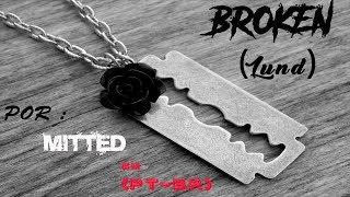 (Lund) - Broken Dublado Em (PT - BR)