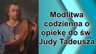 Modlitwa codzienna o opiekę do św. Judy Tadeusza  - 28 października Święto apostoła Judy Tadeusza
