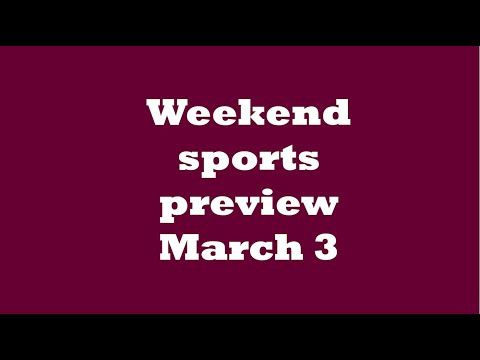 Weekend sports preview, March 3