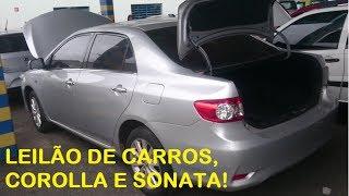 LEILÃO DE CARROS, COROLLA E SONATA! Carros de luxo vendido pelo preço de carro popular vai vendo