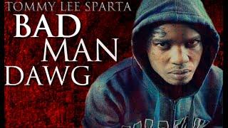 Tommy Lee Sparta - Bad Man Dawg - Raw Version