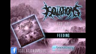 Isolations - Feeding (feat. Mikey Powell of Conducting From The Grave)