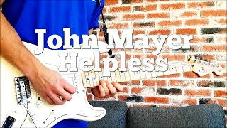 John Mayer - Helpless - guitar solo cover
