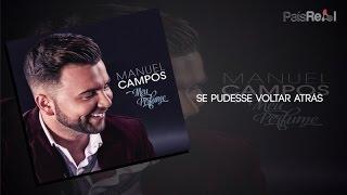 Manuel Campos - Se pudesse Voltar atrás