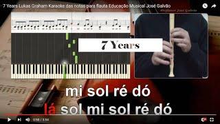 7 Years Lukas Graham Karaoke das notas para flauta Educação Musical José Galvão