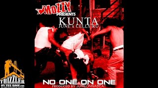 Kunta x June x CellyRu - No One On One (Prod TK) [Thizzler.com Exclusive]