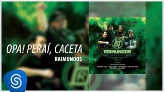 Raimundos - Opa! Peraí, Caceta (Acústico) [Áudio Oficial]