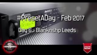 #PresetADay - Blanknskp Leeds Day 6 (Feb 2017)