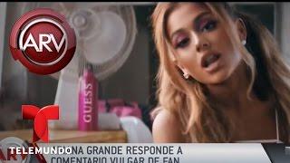 Ariana Grande responde a comentario vulgar de un fan | Al Rojo Vivo | Telemundo