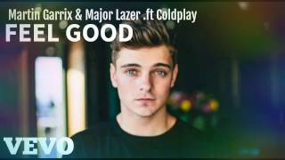 Martin Garrix & Major Lazer : Feel Good .ft Coldplay (NEW SONG 2017)