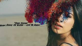 """Cover-Love Me Harder-Sara Gurpal feat. Sharry Nexus"""