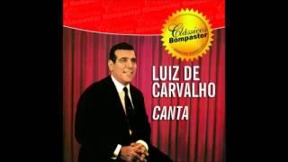 Ele e tudo pra mim, Luiz de Carvalho 1960 Canta