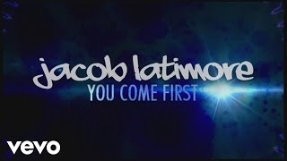 Jacob Latimore - You Come First (Lyric Video)