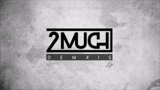 2much - Demais