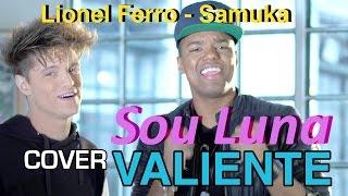 Lionel Ferro Feat Samuel Nascimento Valiente Sou Luna Portugues | Soy Luna