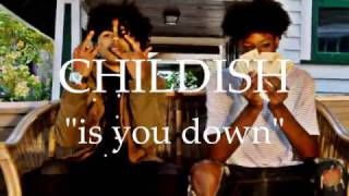 Childish - Is You Down (Official Video)