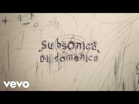 subsonica-di-domenica-lyric-video-subsonicavevo