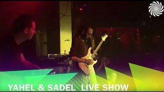 Dj Yahel & Sadel Live Show @ Israel 2016