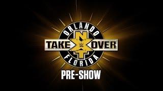 NXT TakeOver: Orlando Pre-Show