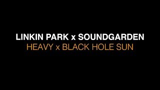 Heavy (Linkin Park) x Black Hole Sun (Soundgarden) Chester Bennington and Chris Cornell Tribute